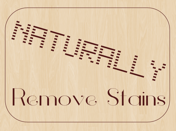Naturally Remove Stains