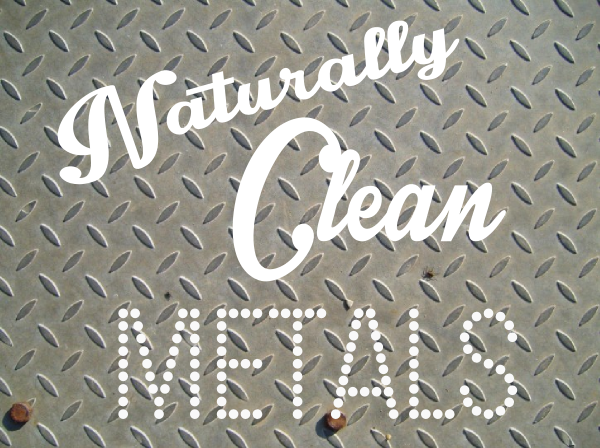 Naturally Clean Metals