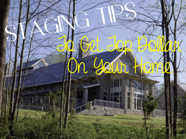 Staging Tips to Get Top Dollar on Your Home