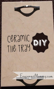 Ceramic Tile Tray {DIY gift idea}