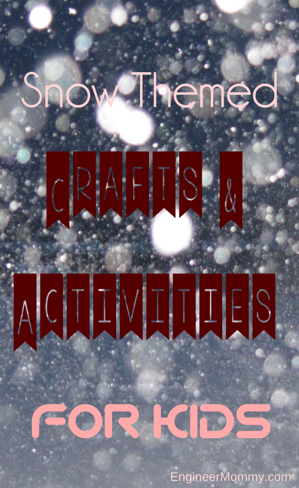 Snow Crafts & Activities for Kids