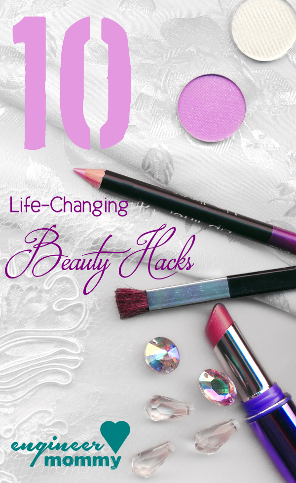 10 Life Changing Beauty Hacks
