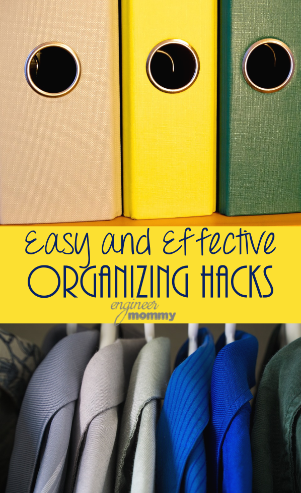 Easy & Effective Organizing Hacks