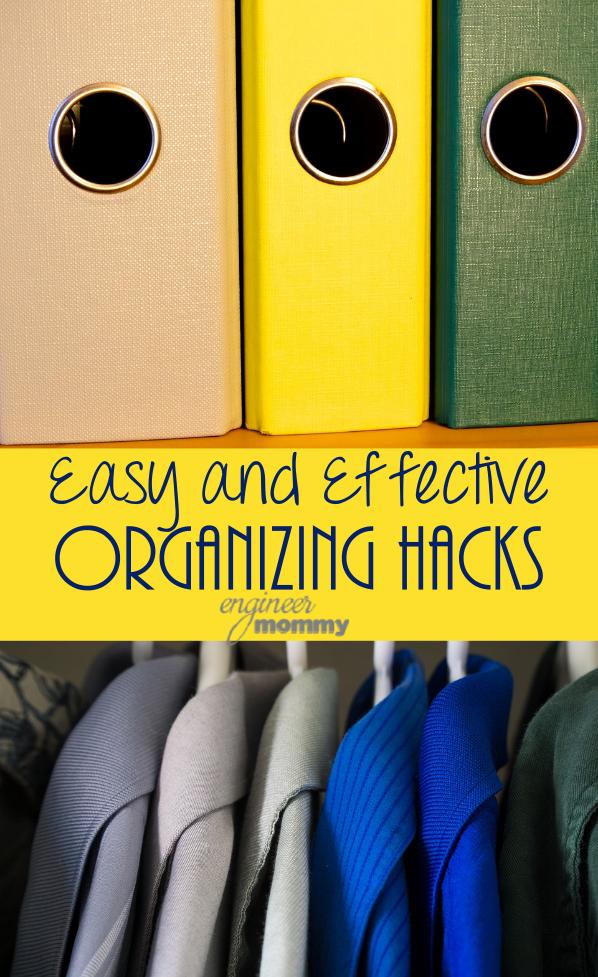 Easy & Effective Organizing Hacks