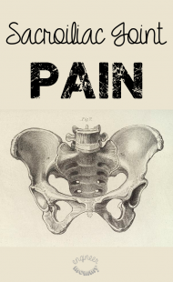 Sacroiliac Joint Dysfunction: Seeing a Rheumatologist | Post 8