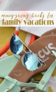 7 Money-Saving Hacks for a Family Vacation