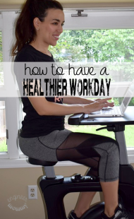 How to Have a Healthier Workday