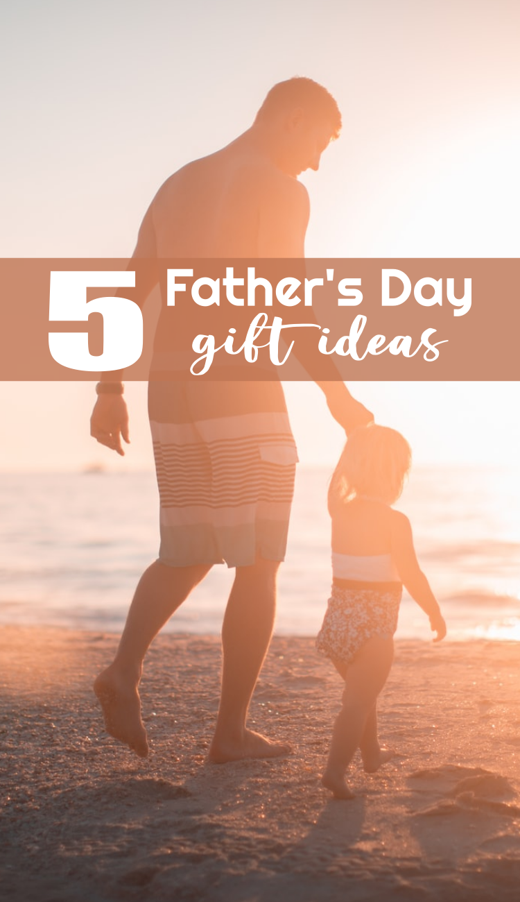 5 Father's Day Gift Ideas