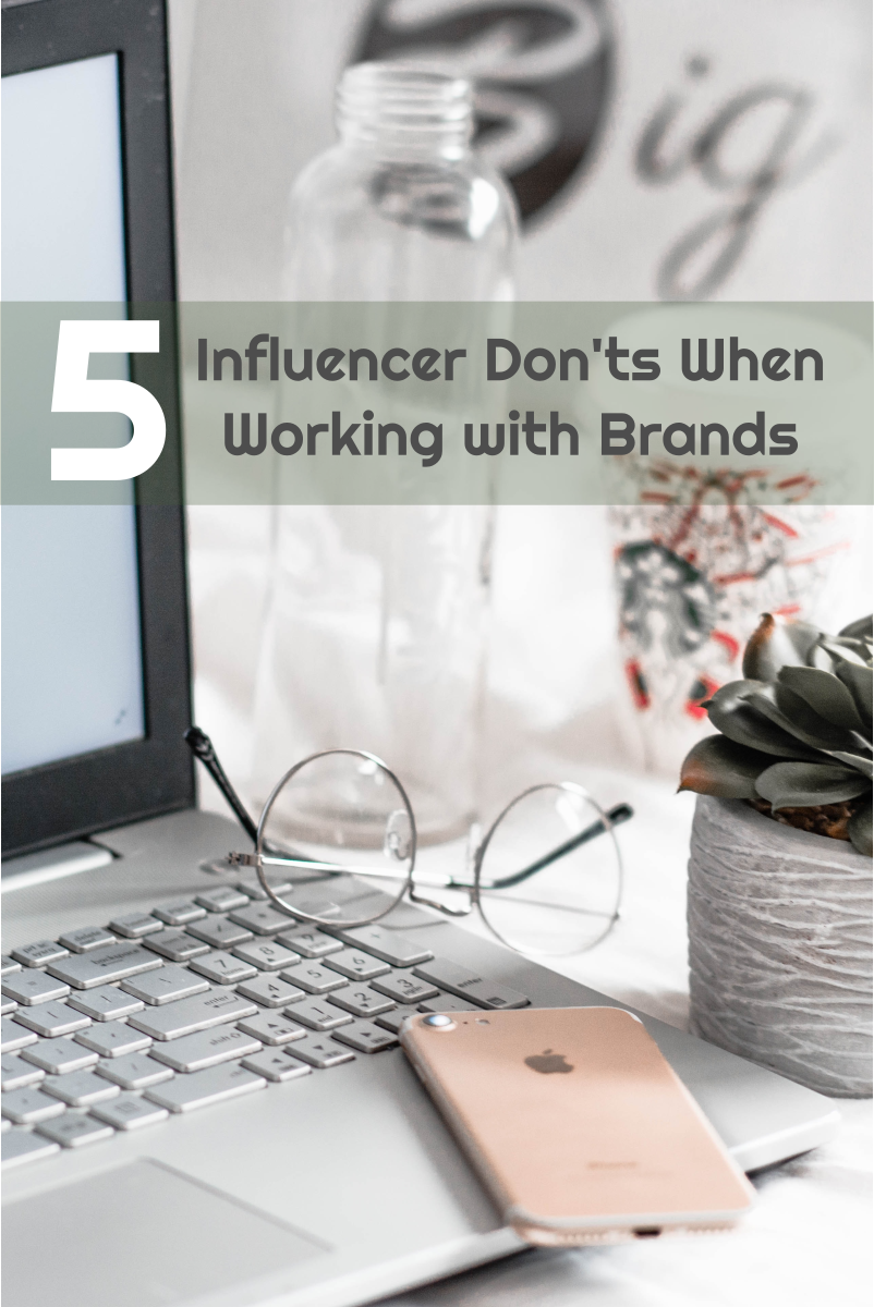 5 Influencer Don'ts When Working With a Brand