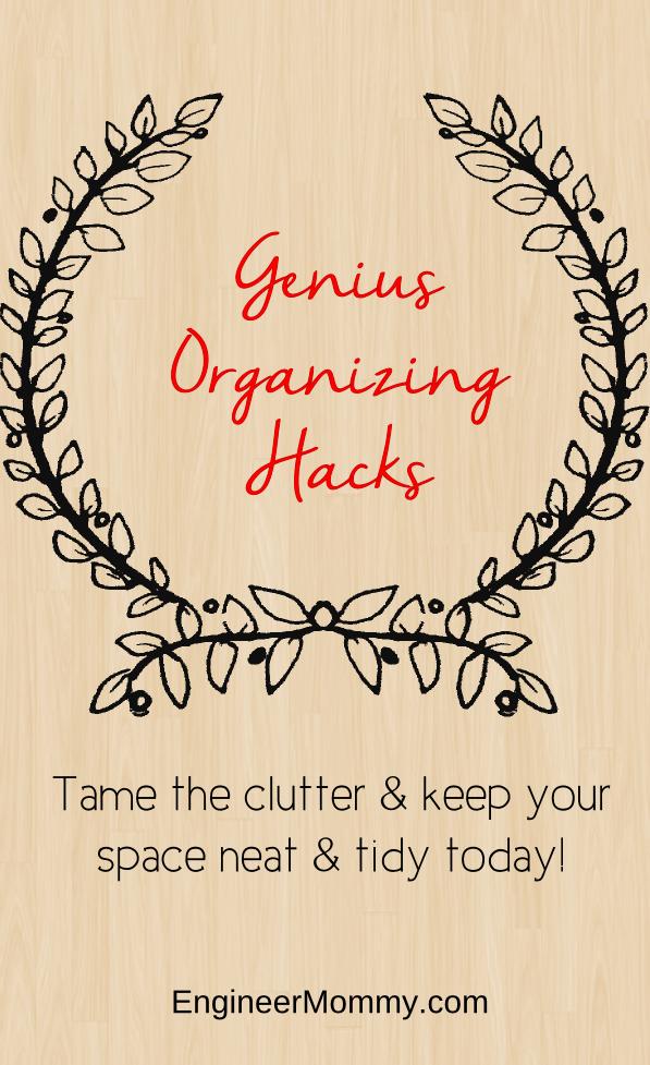 Genius Organizing Hacks