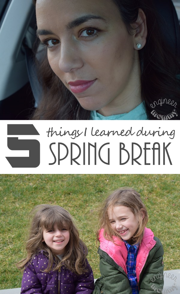 5 Things I Learned During Spring Break