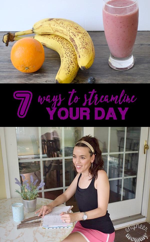 7 Ways to Streamline Your Day