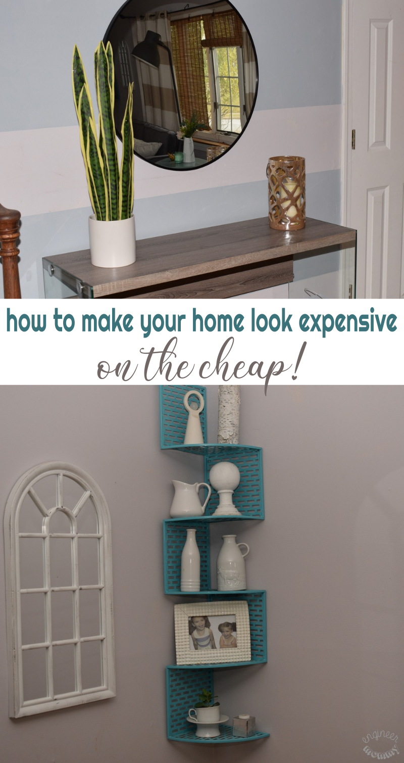 How to Make Your Home Look More Expensive – on the Cheap!